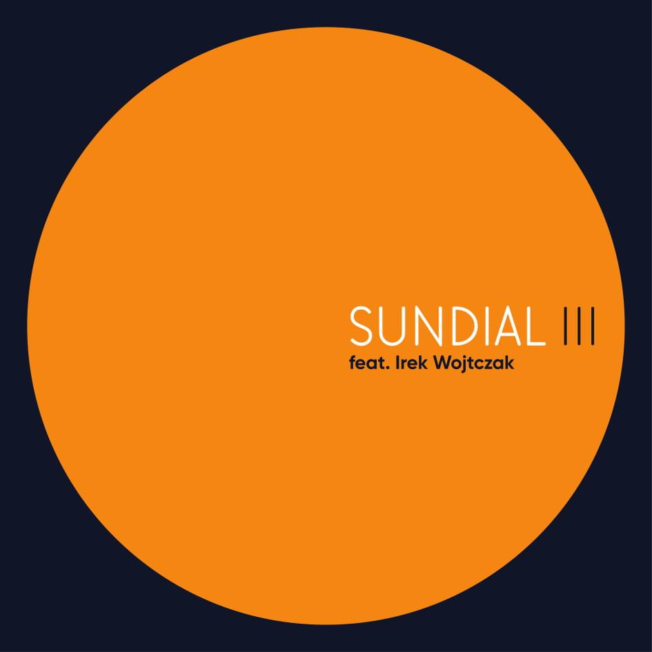 SUNDIAL III feat. Irek Wojtczak - premiera płyty