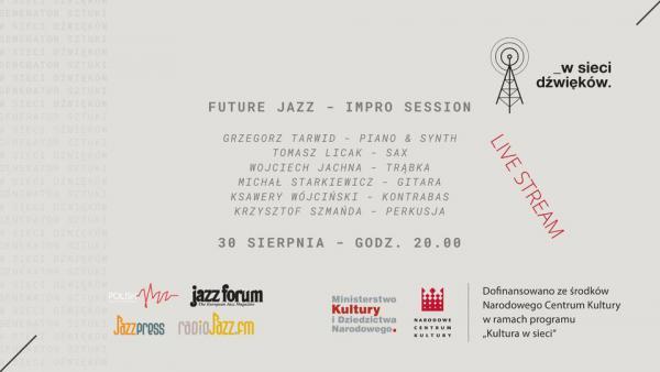 """Cykl koncertów w ramach projektu """"W sieci dźwięków"""" - Future Jazz Impro Session"""