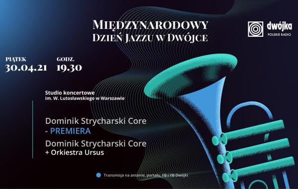 Międzynarodowy Dzień Jazzu - Studio Koncertowe Polskiego Radia im. Witolda Lutosławskiego.