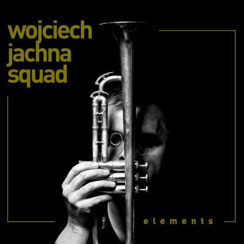 "Wojciech Jachna Squad - ""Elements"""